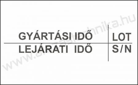 26x16mm árazócímke GYÁRTÁSI IDŐ - LEJÁRATI IDŐ - LOT - S/N